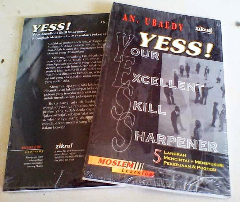 YESS! Your Exellent Skill Sharpener : 5 Langkah Mencintai + Mensyukuri Pekerjaan & Profesi